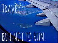 Travel but dont run