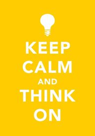 Keep Calm & Think On
