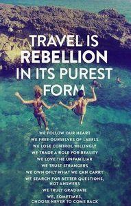 Travel is rebellion