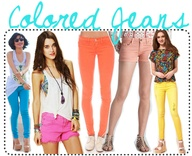 Colored jeans. What