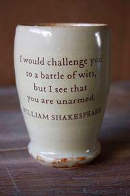 Shakespearean burn.