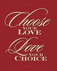 Ryans LDS Quotes - Love your choice.