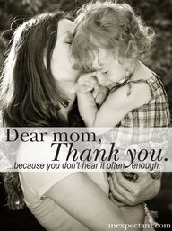Dear mom, Thank you