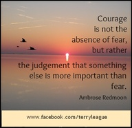 Courage is not the a