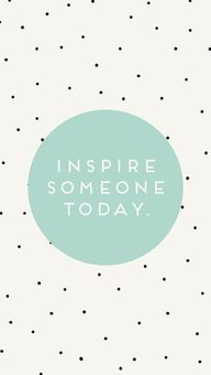 Inspire someone toda