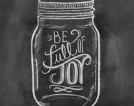 Be full of Joy.