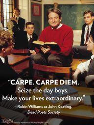 """""""Carpe. Carpe Diem."""