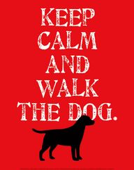 Keep calm and walk t