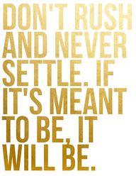 Never settle....