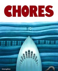 CHORES - by Sam Gilb