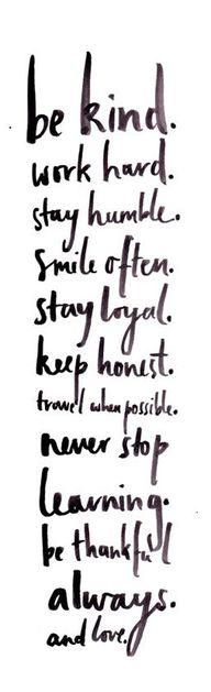 Be kinda, work hard,