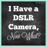 I Have a DSLR Camera