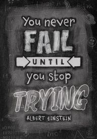 You Never Fail Until...
