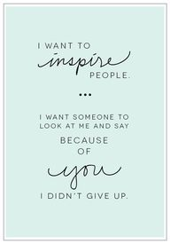 """I want to inspire p"