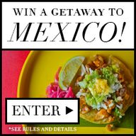 Win a getaway to Mex