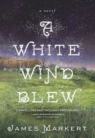 "A WHITE WIND BLEW Book Review ""When the body fails, you've got two choices. Send a doctor in, or send a prayer up. And i..."