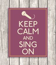 Keep Calm And Sing O