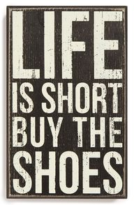 Life is short buy th