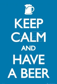 Keep Calm - Have a Beer