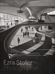 Ezra Stoller: Photog