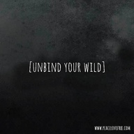 unbind your wild by