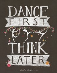 Dance First Think La