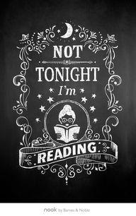 Not tonight I'm read