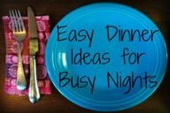 Easy Dinner Ideas fo
