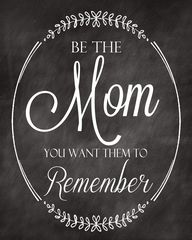 """Be the Mom you want"