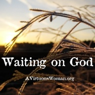 Waiting on God {From
