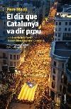 'El dia que Catalunya va dir prou' de Pere Martí