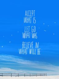Accept what is. Let