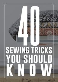 40 sewing tricks you