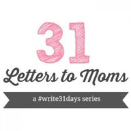 31 Letters to Moms--