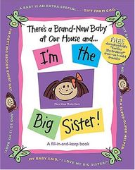 There's a Brand-New Ba|||at Our House and . . . I'm the Big Sister! Thomas Nelson