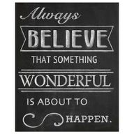 Always believe that