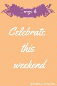 5 Ways To Celebrate