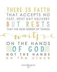 """There is faith that"