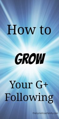How to Grow Your G+