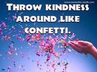 Throw kindness aroun