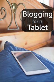 Blogging on a tablet