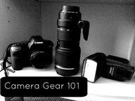 Camera Gear 101–