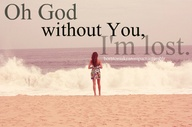Oh God without You,