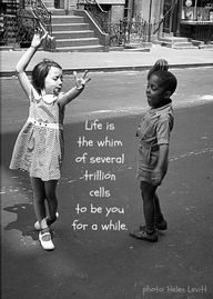 Photo par Helen Levitt + Quote par Groucho Marx = Wonderful! Avoir une belle vie vous être ♥