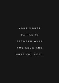 Your worst battle is