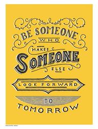 Be someone who makes
