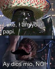 Luke, I am your papi