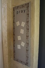 Prayer board - I love this idea of having a visual reminder of those we need to pray for.