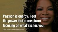 Passion is energy. F