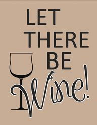 Let there be Wine!